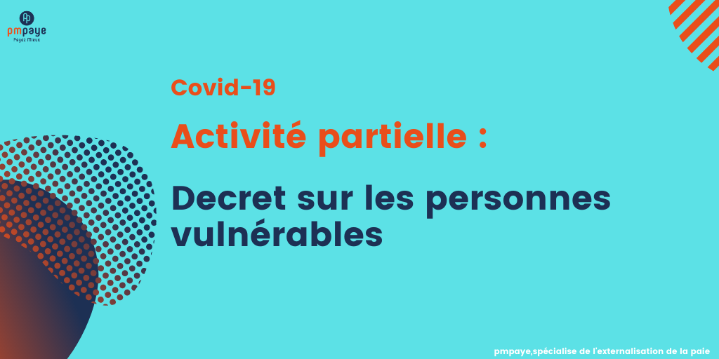Activité partielle: évolution de la liste des personnes vulnérables